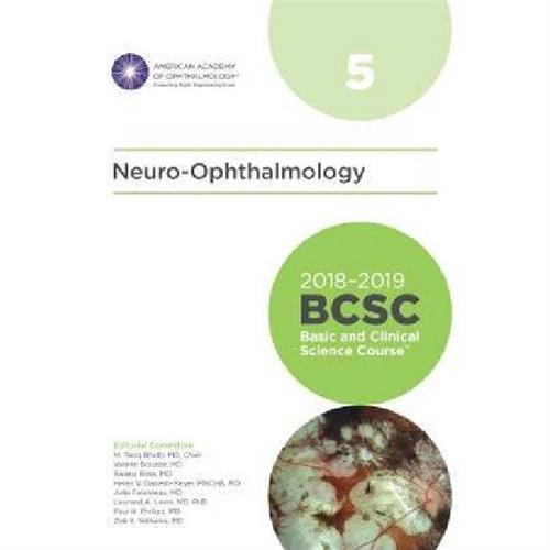 2018-2019 Basic and Clinical Science Course (BCSC), Section 5: Neuro-Ophthalmology