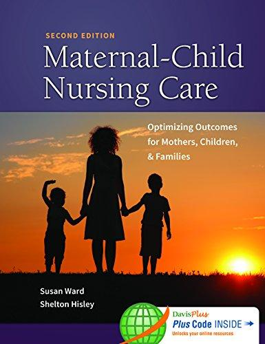 Maternal-Child Nursing Care with Women's Health Companion 2e : Optimizing Outcomes for Mothers, Chil
