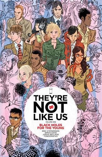 THEY'RE NOT LIKE US TP VOL 01 BLACK HOLES FOR THE YOUNG