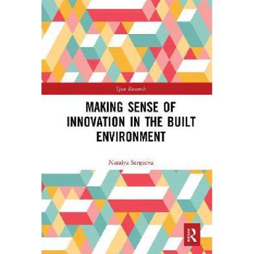 Making Sense of Innovation in the Built Environment