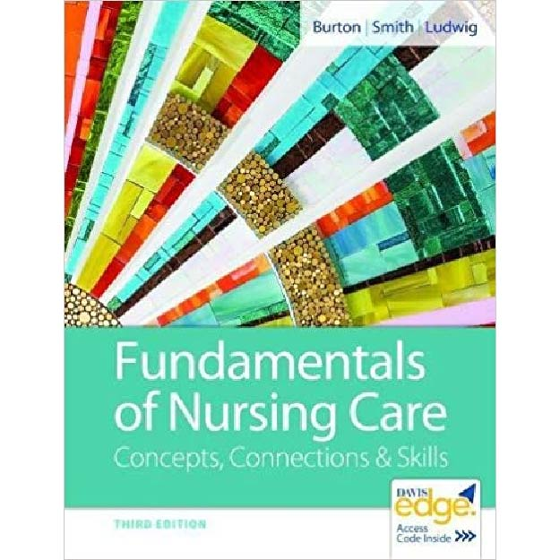Fundamentals of Nursing Care : Concepts, Connections & Skills