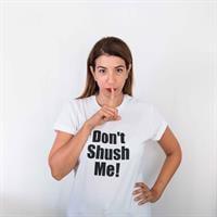 חולצת טי שירט נשים Don't shush me! חדשה