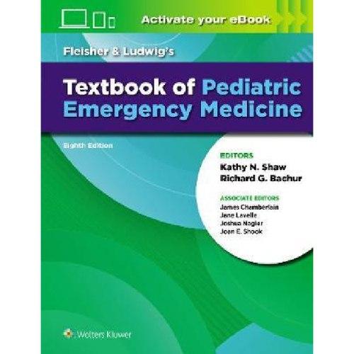 Fleisher & Ludwig's Textbook of Pediatric Emergency Medicine 8th Edition