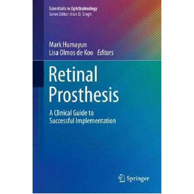 Retinal Prosthesis : A Clinical Guide to Successful Implementation