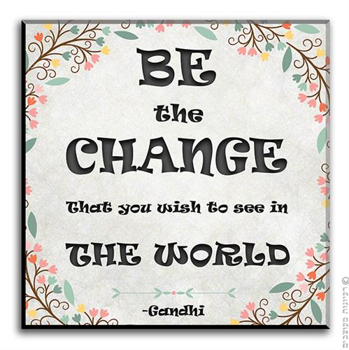 שלט השראה Be The Change