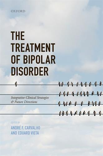 The Treatment of Bipolar Disorder : Integrative Clinical Strategies and Future Directions