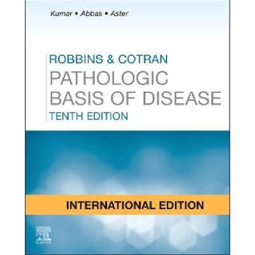 Robbins and Cotran Pathologic Basis of Disease 10th edition