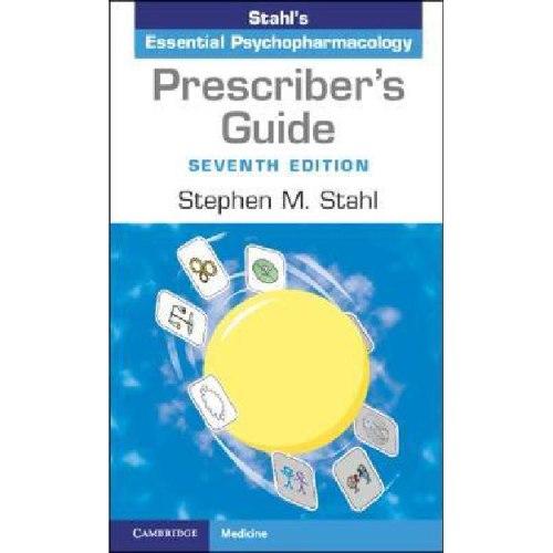 Prescriber's Guide : Stahl's Essential Psychopharmacology