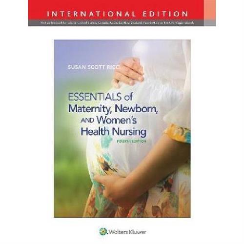 Essentials of Maternity, Newborn, and Women's Health Nursing