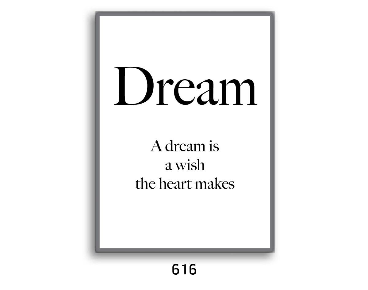 תמונת השראה DREAM תחלום - החלום הוא משאלת לב דגם 616