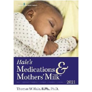 Hale's Medications & Mothers' Milk : 2021