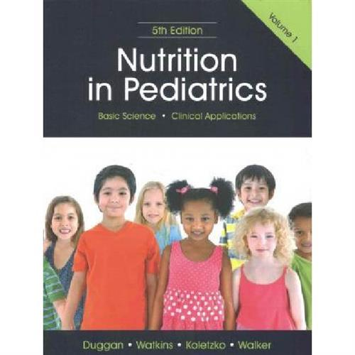 Nutrition in Pediatrics : Basic Science, Clinical Applications