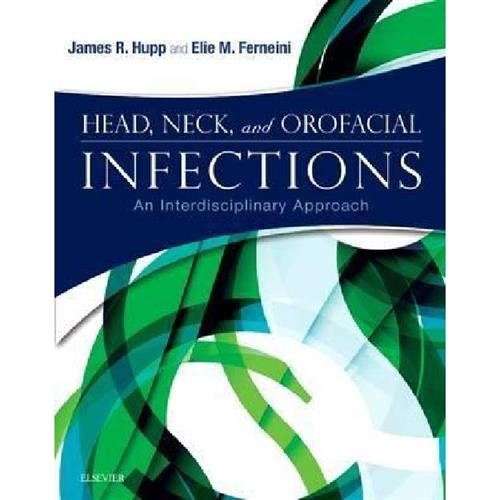 Head, Neck, and Orofacial Infections : An Interdisciplinary Approach