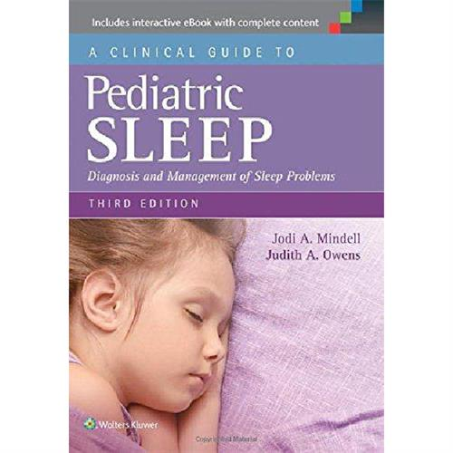 A Clinical Guide to Pediatric Sleep : Diagnosis and Management of Sleep Problems