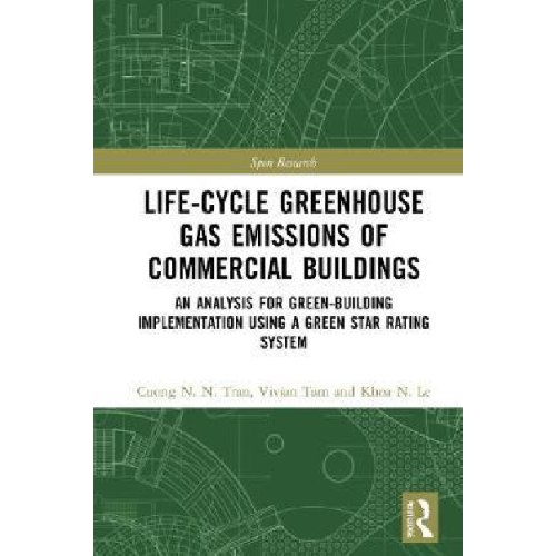 Life-Cycle Greenhouse Gas Emissions of Commercial Buildings : An Analysis for Green-Building Impleme