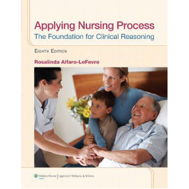 Applying Nursing Process: The Foundation for Clinical Reasoning