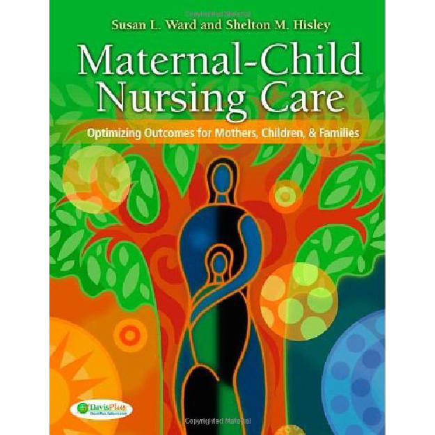 Maternal-Child Nursing Care with the Women´s Health Companion: Optimizing Outcomes for Mothers, Children and Families