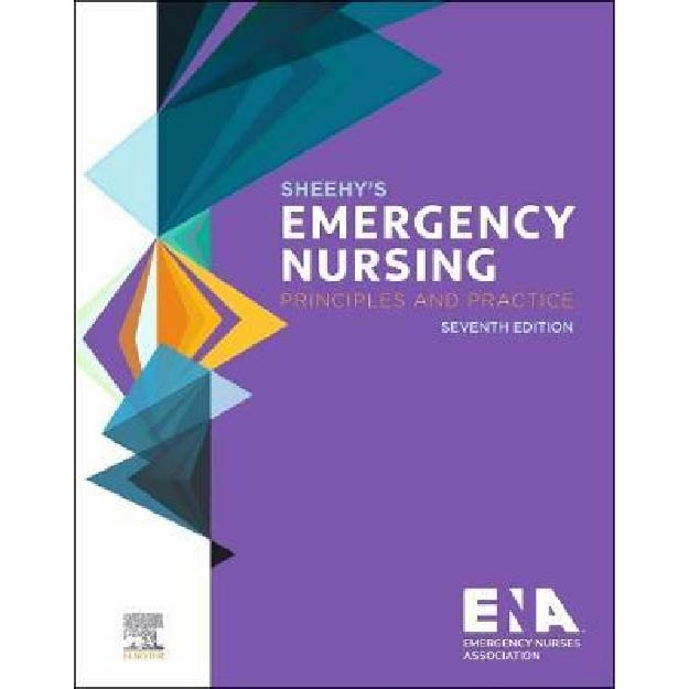 Sheehy's Emergency Nursing : Principles and Practice 7th Edition