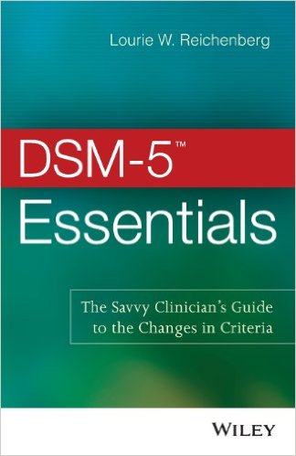 DSM-5 Essentials : The Savvy Clinician's Guide to the Changes in Criteria