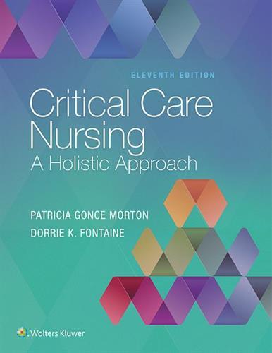 Critical Care Nursing : A Holistic Approach - Morton