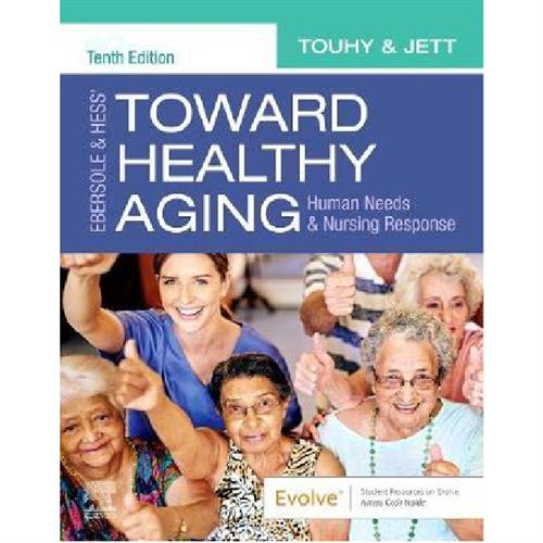 Ebersole & Hess' Toward Healthy Aging : Human Needs and Nursing Response