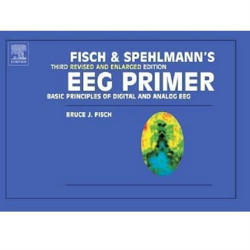 Fisch and Spehlmann's EEG Primer : Basic Principles of Digital and Analog EEG