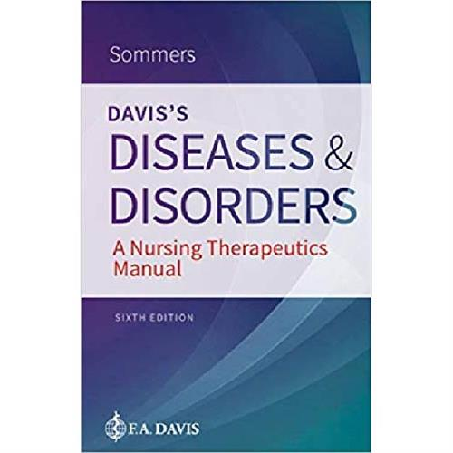 Davis's Diseases & Disorders : A Nursing Therapeutics Manual