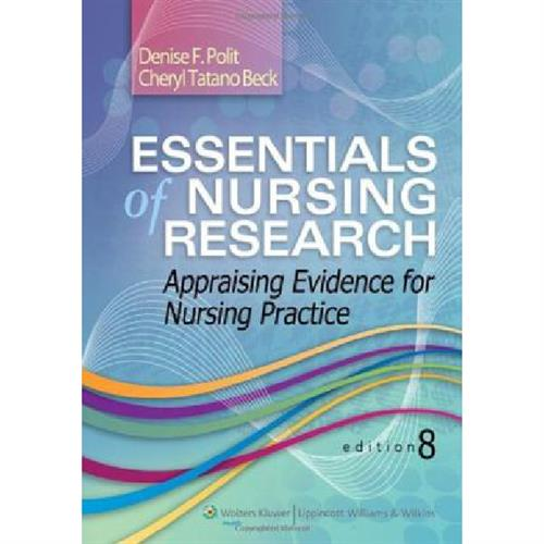 Essentials of Nursing Research : Appraising Evidence for Nursing Practice