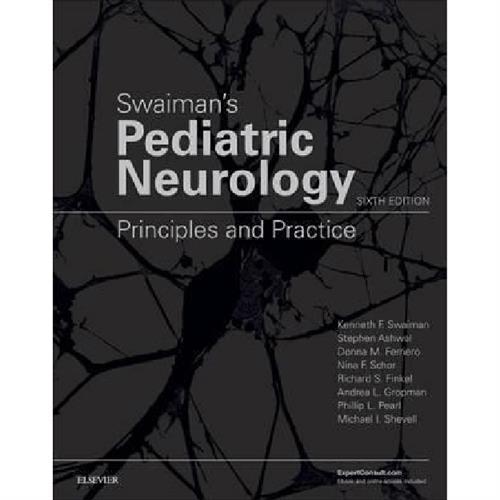 Swaiman's Pediatric Neurology : Principles and Practice
