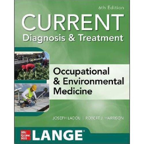 CURRENT Diagnosis & Treatment Occupational & Environmental Medicine