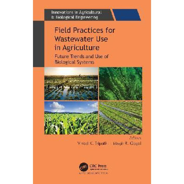 Field Practices for Wastewater Use in Agriculture : Future Trends and Use of Biological Systems