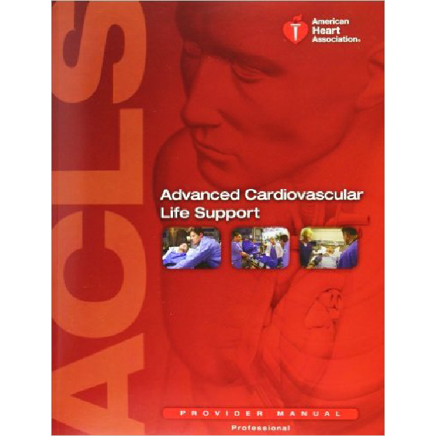 ACLS Advanced Cardiovascular Life Support Provider Manual