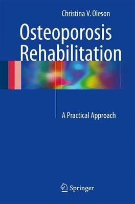 Osteoporosis Rehabilitation : A Practical Approach