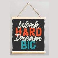 לעבוד קשה לחלום בגדול