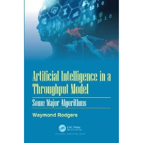 Artificial Intelligence in a Throughput Model : Some Major Algorithms