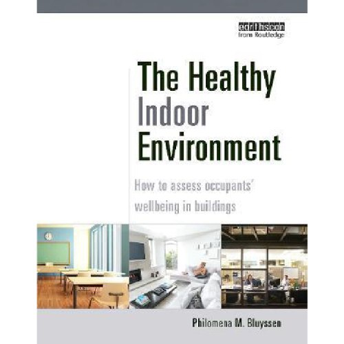 The Healthy Indoor Environment : How to assess occupants' wellbeing in buildings