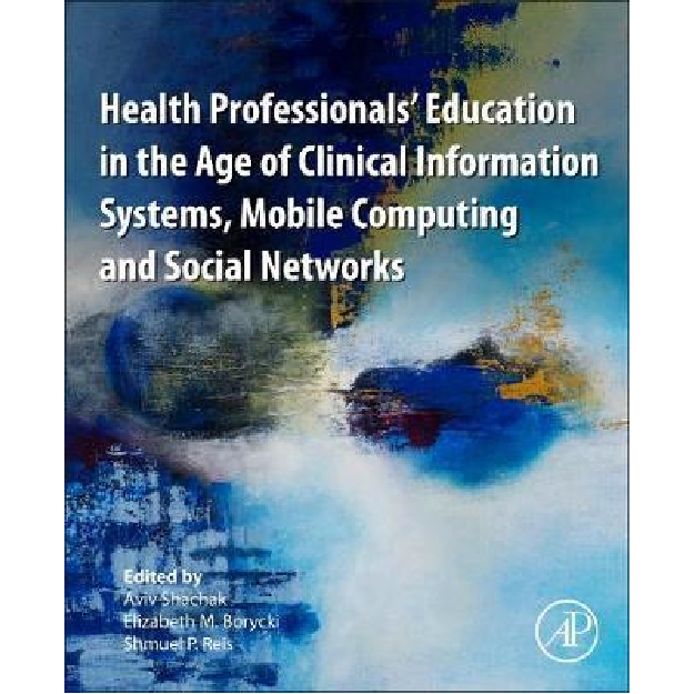 Health Professionals' Education in the Age of Clinical Information Systems, Mobile Computing and Soc
