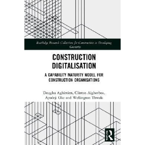 Construction Digitalisation : A Capability Maturity Model for Construction Organisations