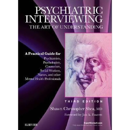 Psychiatric Interviewing : The Art of Understanding