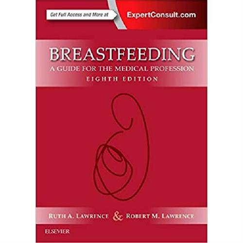 Breastfeeding : A Guide for the Medical Profession
