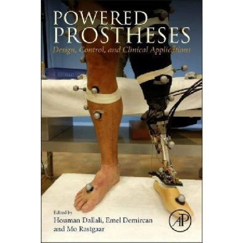 Powered Prostheses : Design, Control, and Clinical Applications