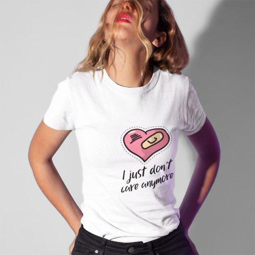 חולצת טי I Just Don't Care Anymore