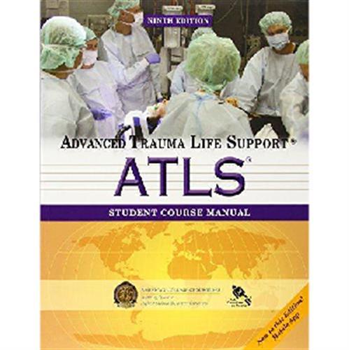 ATLS -  Student Course Manual : Advanced Trauma Life Suppor