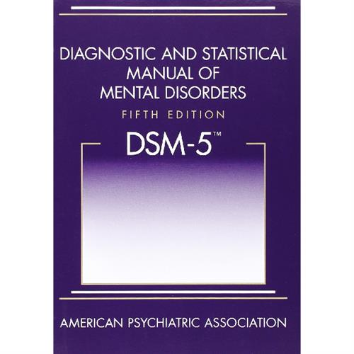 DSM-5 Diagnostic and Statistical Manual of Mental Disorders