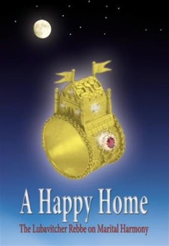A Happy Home - עצות הרבי מלובאוויטש לחיי נישואין מאושרים - באנגלית
