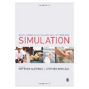 Developing Healthcare Skills through Simulation