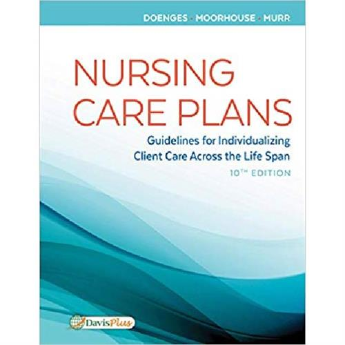 Nursing Care Plans : Guidelines for Individualizing Client Care Across the Life Span