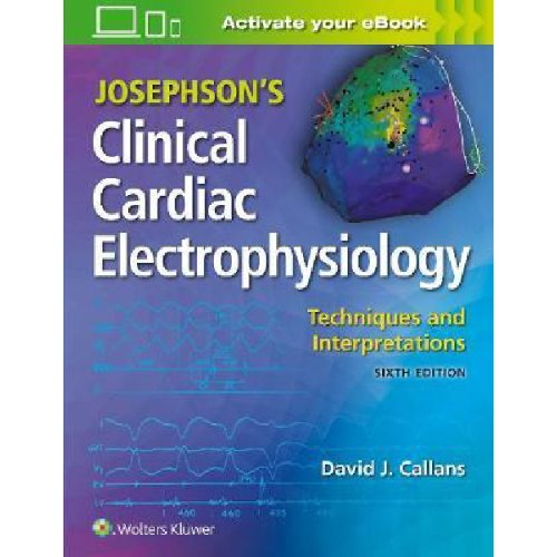 Josephson's Clinical Cardiac Electrophysiology : Techniques and Interpretations
