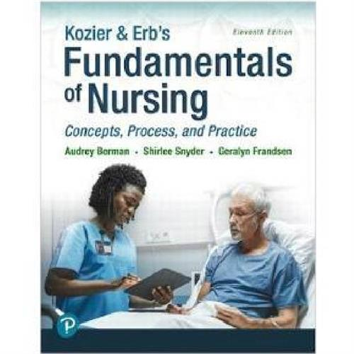 Kozier & Erb's Fundamentals of Nursing : Concepts, Process and Practice