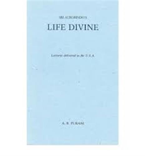 The Life Divine / Sri Aurobindo